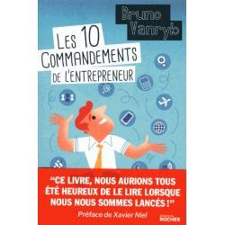 Les dix commandements de l'entrepreneur - Bruno Vanryb