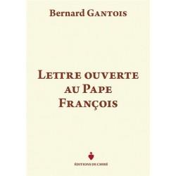 Lettre ouverte au pape François - Bernard Gantois