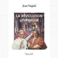 La révolution liturgique - Jean Vaquié