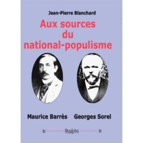 Aux sources du national-populisme - Jean-Pierre Blanchard