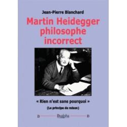 Martin Heidegger philosophe incorrect - Jean-Pierre Blanchard