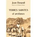 Terres saintes et profanes - Jean Raspail