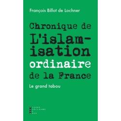Choniques de l'islamisation ordinaire de la France -  François Billot de Lochner