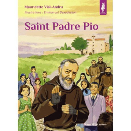 Saint Padre Pio - Mauricette Vial-Andru, Emmanuel Beaudesson
