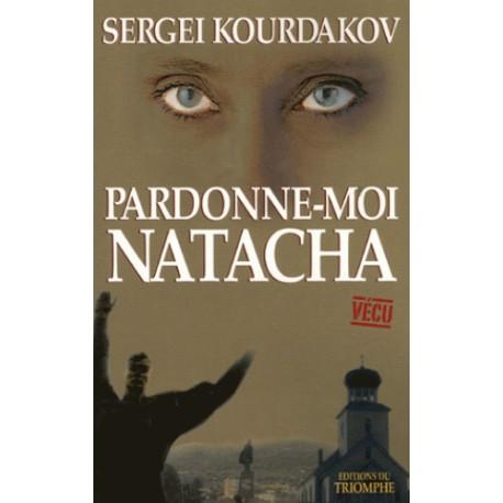 Pardonne-moi Natacha - Sergei Kourdakov