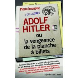 Adolf Hitler ou la vengeance de la planche à billets - Pierre Jovanovic