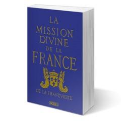La Mission divine de la France - Marquis de la Franquerie