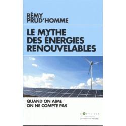 Le mythe des énergies renouvelables - Rémy Prud'homme