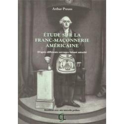 Etude sur la franc-maçonnerie américaine - Arthur Preuss