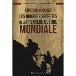 L'histoire occultée, les origines secrètes de la première guerre mondiale - Gerry Docherty, Jim Macgregor