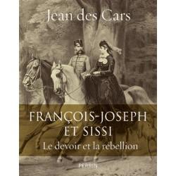 François-Joseph et Sissi - Jean des Cars