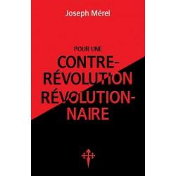 Pour une contre-révolution révolutionnaire - Joseph Mérel