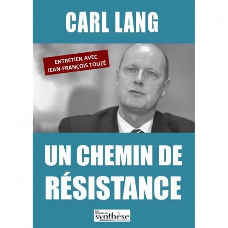 Un chemin de résistance - Carl Lang