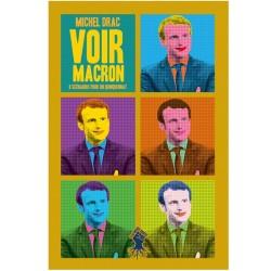 Voir Macron - Michel Drac