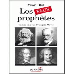 Les faux prophètes - Yvan Blot