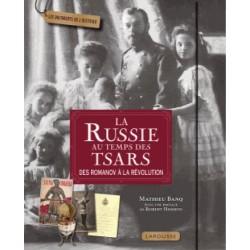 La Russie au temps des tsars - Mathieu Banq