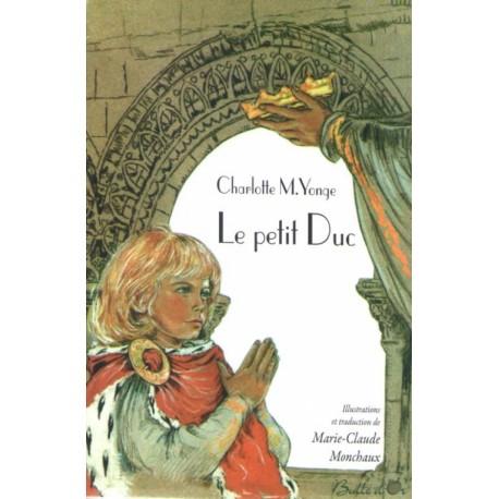Le petit Duc - Charlotte M. Yonge, Marie-Claude Monchaux