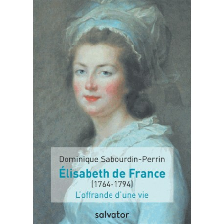Madame Elisabeth de France - Dominique Sabourdin-Perrin