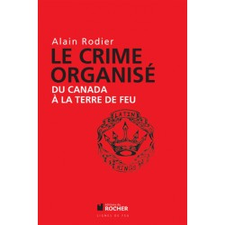Le crime organisé - Alain Rodier