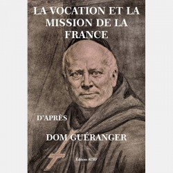 la vocation et la mission de la France - Dom Guéranger