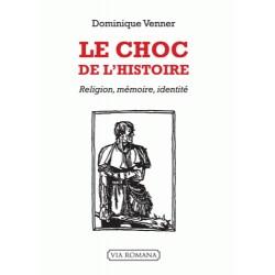 Le choc de l'histoire - Dominique Venner