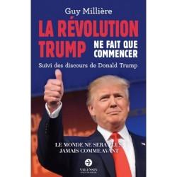 La révolution Trump ne fait que commencer - Guy Millière