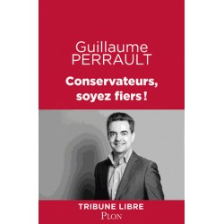 Conservateurs, soyez-fiers ! -  Guillaume Perrault