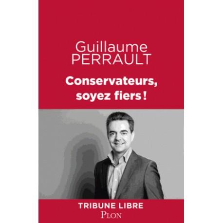 Conservateurs, soyez-fiers ! -  Guillaume Perrault