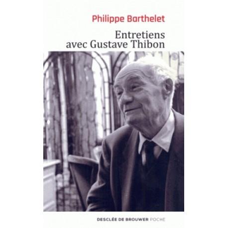 Entretiens avec Gustave Thibon - Philippe Barthelet (poche)
