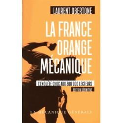 La France orange mécanique - Laurent Obertone (poche)