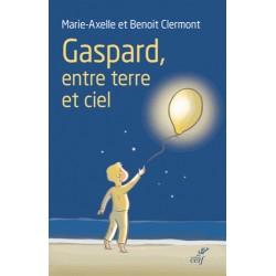 Gaspard, entre terre et ciel - Marie-Axelle et Benoit Clermont