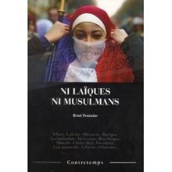 Ni Laïques, Ni Musulmans - Rémi Fontaine