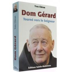 Dom Gérard, Tourné vers le Seigneur - Yves Chiron