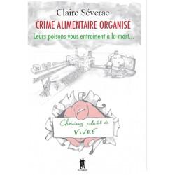 Crime alimentaire organisé - Claire Séverac