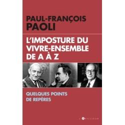 L'imposture du vivre-ensemble de a à z  - Paul-François Paoli