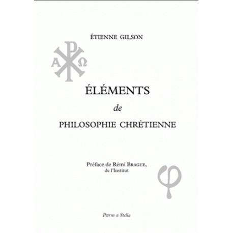 Eléments de philosophie chrétienne - Etienne Gilson