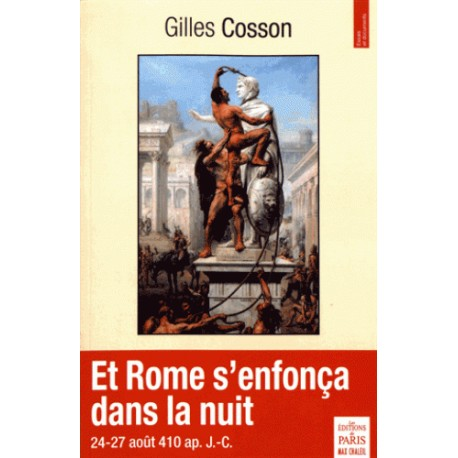 Et Rome s'enfoça dans la nuit - Gilles Cosson