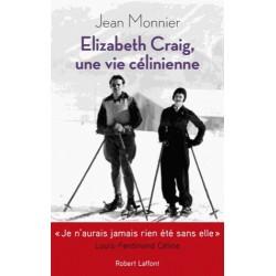 Elisabeth Craig, une vie célinienne - Jean Monnier