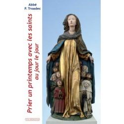 Prier un printemps avec les saints - abbé Patrick Troadec