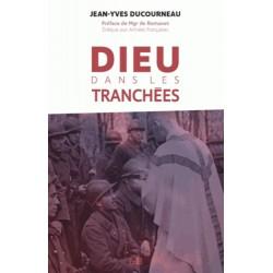 Dieu dans les tranchées - Jean-Yves Ducourneau