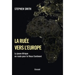 La ruée vers l'Europe - Stephen Smith
