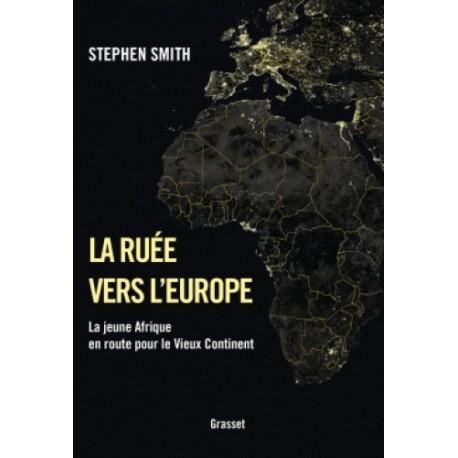 La ruée vers l'Europe - Stephen Smith