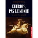 L'Europe, pas le monde - Georges Feltin-Tracol
