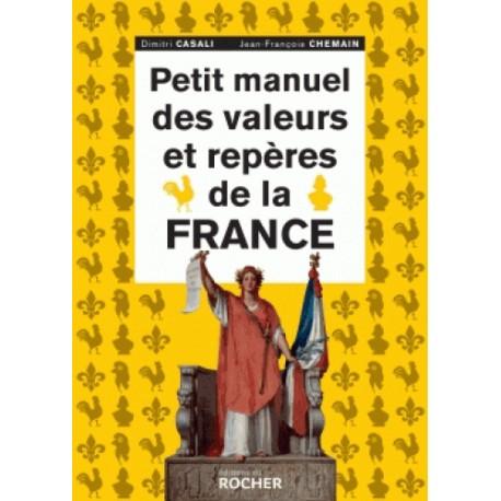 Petit manuel des valeurs et repères de la France - Dimitri Casali, Jean-François Chemain