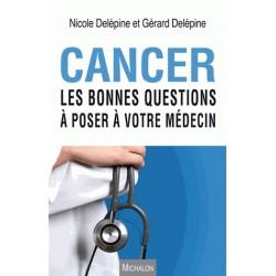 Cance Les bonnes questions à poser à votre médecin - Nicole Delépine, Gérard Delépine