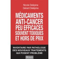 Médicaments anti-cancer peu efficaces souvent toxiques et hors de prix - Nicole Delépine, Gérard Delépine