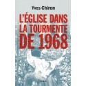 L'Eglise dans la tourmente de 1968 - Yves Chiron