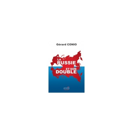 La Russie et son double - Gérard Conio