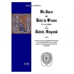 Du sacre des rois de France et de son origine et de la Sainte-Ampoule - Félix Lacointa