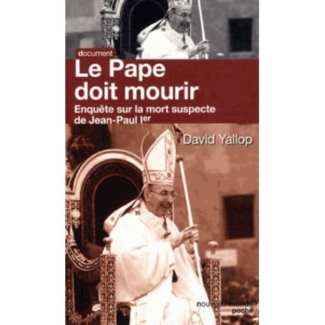 Le Pape doit mourir, enquête sur la mort suspecte de Jean-Paul 1er - David Yallop (poche)